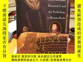 二手書博民逛書店The罕見Queen s Slave Trader : John Hawkyns, Elizabeth I, an