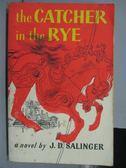 【書寶 書T8 /原文小說_IBR 】the Catcher in the Rye_J D