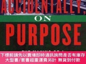 二手書博民逛書店Accidentally,罕見On Purpose: The Making of a Personal Injur