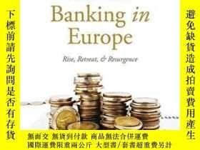 二手書博民逛書店Private罕見Banking In Europe: Rise Retreat And Resurgence-歐