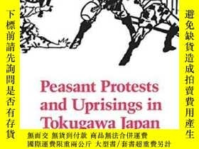 二手書博民逛書店Peasant罕見Protests And Uprisings In Tokugawa JapanY25626