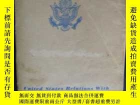 二手書博民逛書店United罕見States Relations with CH