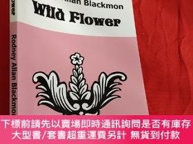 二手書博民逛書店Wild罕見Flower (大32開) 【詳見圖】Y5460 Rodney Allan Blackmon Pu