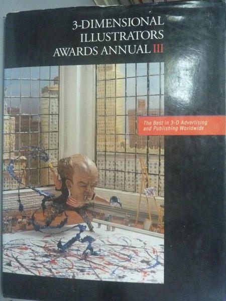 【書寶二手書T4/設計_YFQ】3-Dimensional Illustrators Awards Annual III