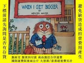 二手書博民逛書店When罕見I Get Bigger 當我長大了Y25376 Mercer Mayer(美世·梅爾) 著 R