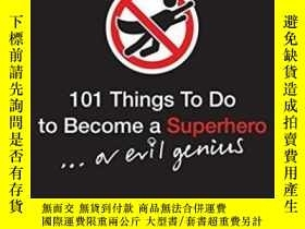 二手書博民逛書店101罕見Things To Do To Become A SuperheroY364682 Helen Sz