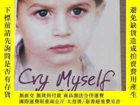 二手書博民逛書店Cry罕見myself fo SleepY255387 待查詢 同上 ISBN:9780007275045 出