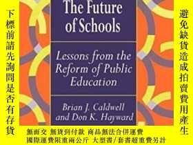 二手書博民逛書店The罕見Future Of Schools: Lessons From The Reform Of Public