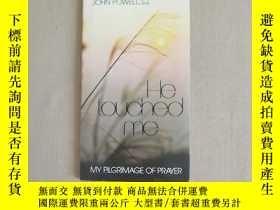 二手書博民逛書店He罕見Touched Me: My Pilgrimage of PrayerY11026 John Jose