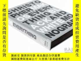 二手書博民逛書店Everything:罕見The Black and White Monograph 克裏斯托弗·馬科斯Y33