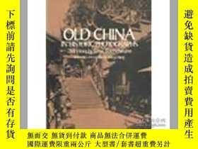 二手書博民逛書店Old罕見China In Historic Photograp