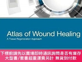 二手書博民逛書店Wound罕見Healing: A Tissue Regeneration Approach,傷口愈合:組織重生方