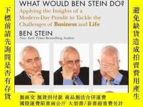 二手書博民逛書店What罕見Would Ben Stein Do?: Applying the Wisdom of a Moder