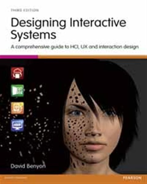 DESIGNING INTERACTIVE SYSTEMS: A COMPREHENSIVE GUIDE to HCI, UX AND INTE..