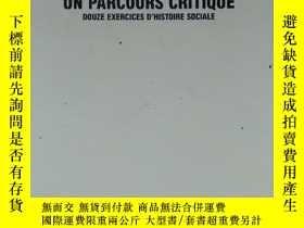 二手書博民逛書店法文原版書罕見Un parcours critique (Essais) de Jacques Revel (12