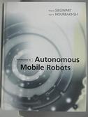【書寶二手書T7/大學理工醫_DBV】Introduction to Autonomous Mobile Robots_Siegwart, Roland/ Nourbakhsh, Illah Reza