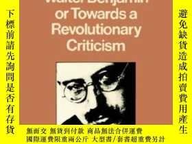 二手書博民逛書店Walter罕見Benjamin Or Towards A Revolutionary CriticismY3
