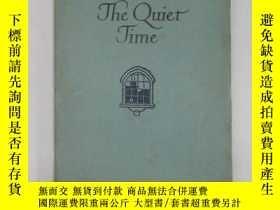 二手書博民逛書店THE罕見QUIET TIME(安靜的時間 英文版) 1946年