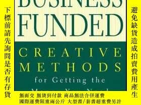 二手書博民逛書店Get罕見Your Business Funded: Creative Methods for Getting t
