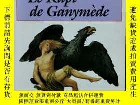 二手書博民逛書店FERNANDEZ-D罕見: LE RAPT DE GANYMEDE (法國近現代文學)法文原版書Y33678