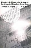二手書博民逛書店《Electronic Materials Science: For Integrated Circuits in SI and GaAs》 R2Y ISBN:0023781408