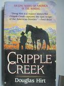 【書寶二手書T7/原文小說_LDD】Cripple Creek_Douglas Hirt