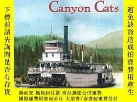 二手書博民逛書店Sternwheelers罕見and Canyon Cats: Whitewater Freighting on