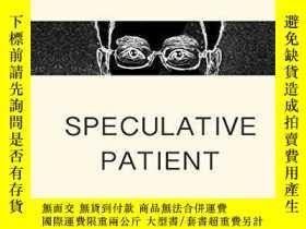 二手書博民逛書店Speculative罕見PatientY255562 Peter Feng Createspace 出版2