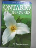 【書寶二手書T8/動植物_HON】Ontario Wildflowers: 101 Wayside Flowers_Ke
