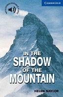 二手書博民逛書店 《In the Shadow of the Mountain Level 5》 R2Y ISBN:0521775515│Cambridge University Press