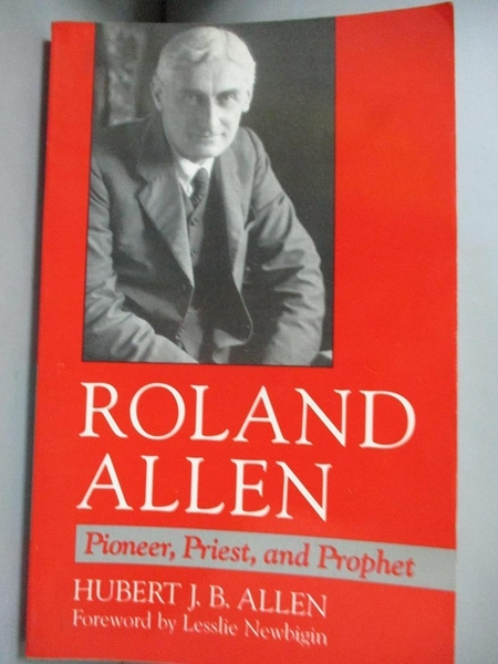 【書寶二手書T4/宗教_JAP】Roland Allen : pioneer, priest, and prophet_by Hubert J.B. Allen