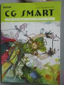 【書寶二手書T9/電腦_ZDP】CG SMART 2 電腦繪圖創作教學-3Way of Art Creation…_AK