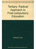二手書博民逛書店《Tertiary, a radical approach to post-compulsory education》 R2Y ISBN:0859504026