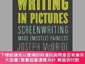 二手書博民逛書店Writing罕見in Pictures: Screenwriting Made (Mostly) Painles