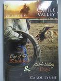 【書寶二手書T1/原文小說_OLK】Eye of the Beholder-AND Cattle Valley Days_Carol Lynne