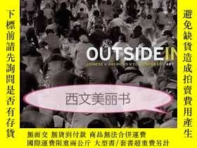 二手書博民逛書店【罕見】2009年版 Outside in: Chinese X