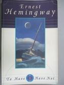 【書寶二手書T4/原文小說_GOB】To Have and Have Not_Hemingway, Ernest