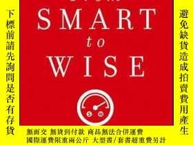 二手書博民逛書店From罕見Smart to Wise: Acting and Leading with WisdomY410