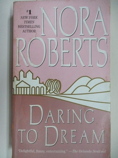 【書寶二手書T7/原文小說_AAK】Daring to Dream_Nora Roberts