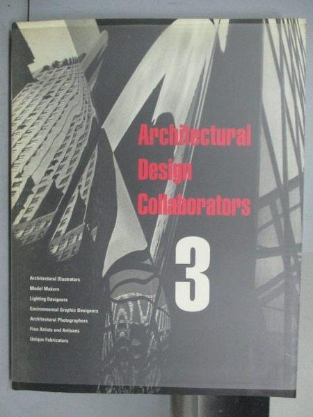 【書寶二手書T9/建築_PEA】Architectural Design Collaborators(3)