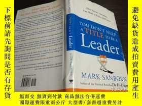 二手書博民逛書店英法德意等外文原版罕見YOU DON T NEED A TITLE TO BE A LEADER 2006年 32