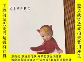 二手書博民逛書店ZIPPED罕見英文原版Y182979