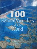 【書寶二手書T3/地理_ZDO】100 Natural Wonders of the World