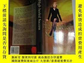 二手書博民逛書店high罕見heeled success what it tak