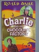 【書寶二手書T8/原文小說_MPH】Charlie and the Chocolate Factory_Roald Da