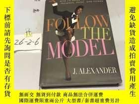 二手書博民逛書店英文原版:Follow罕見the modelY182979 出版