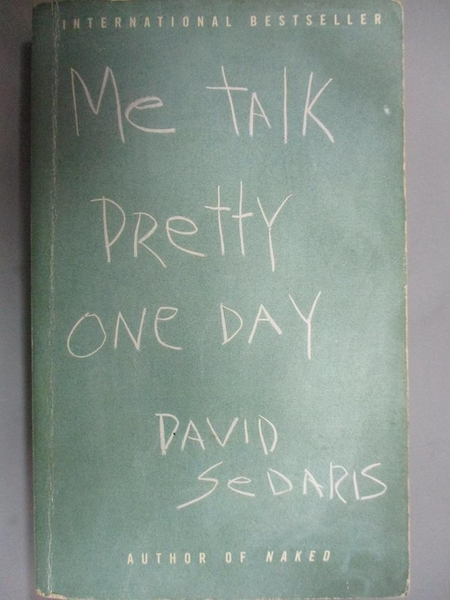 【書寶二手書T5/原文小說_BP2】Me Talk Pretty One Day_Sedaris, David