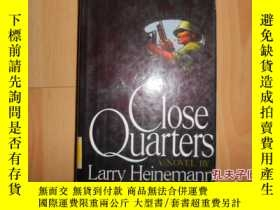 二手書博民逛書店CLOSE罕見QUARTERS403 Larry Heinema