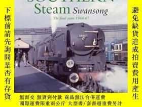 二手書博民逛書店Southern罕見Steam Swansong-南方蒸汽SwansongY414958 出版2020