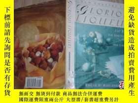二手書博民逛書店Glorious罕見Liqueurs: 150 Recipes
